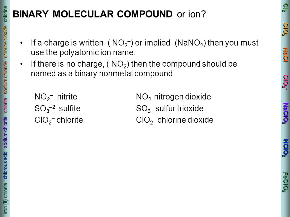 BINARY MOLECULAR COMPOUND or ion