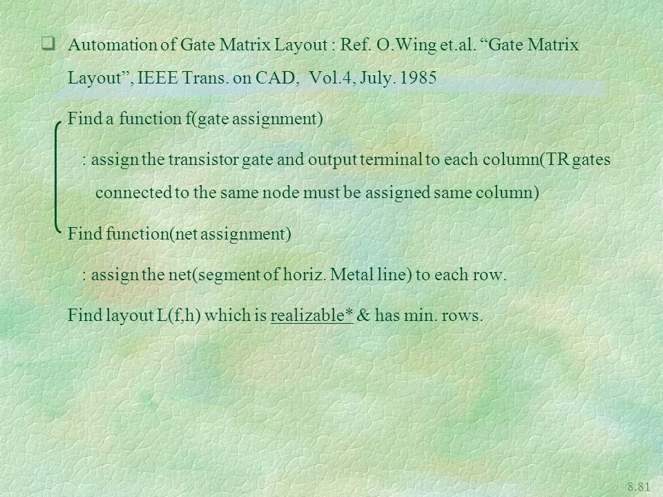 Automation of Gate Matrix Layout : Ref. O. Wing et. al