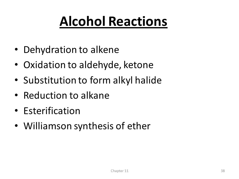 Alcohol Reactions Dehydration to alkene Oxidation to aldehyde, ketone