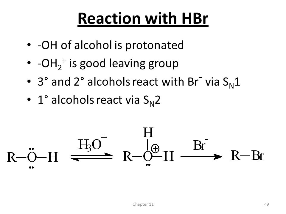 Reaction with HBr -OH of alcohol is protonated