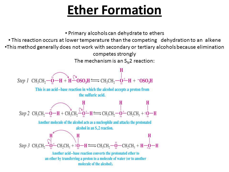 Ether Formation Primary alcohols can dehydrate to ethers