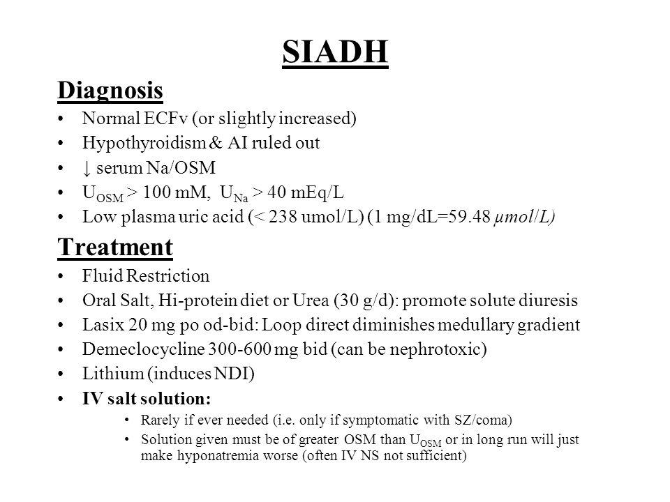 SIADH Diagnosis Treatment Normal ECFv (or slightly increased)
