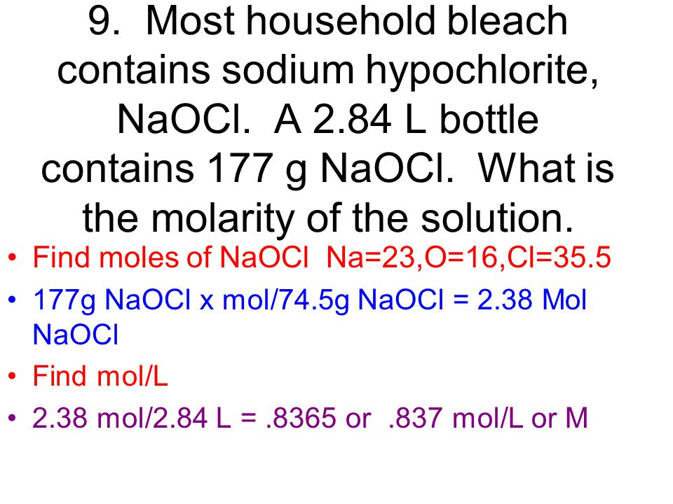9. Most household bleach contains sodium hypochlorite, NaOCl. A 2