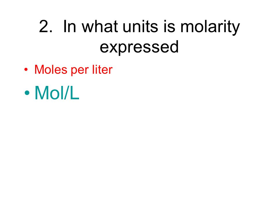 2. In what units is molarity expressed