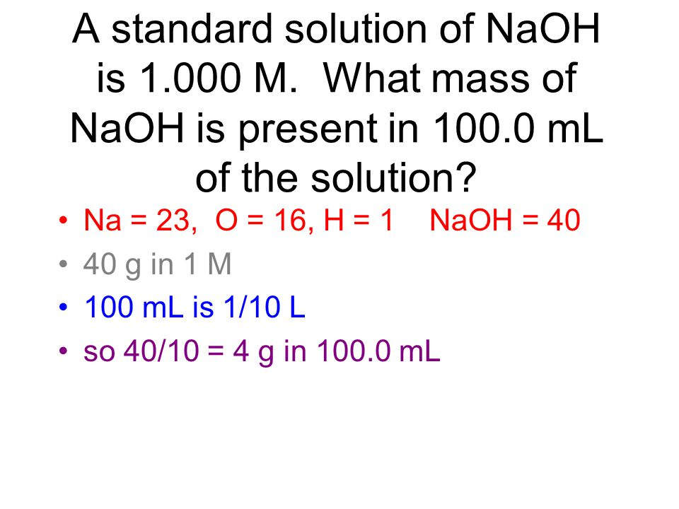 A standard solution of NaOH is 1. 000 M