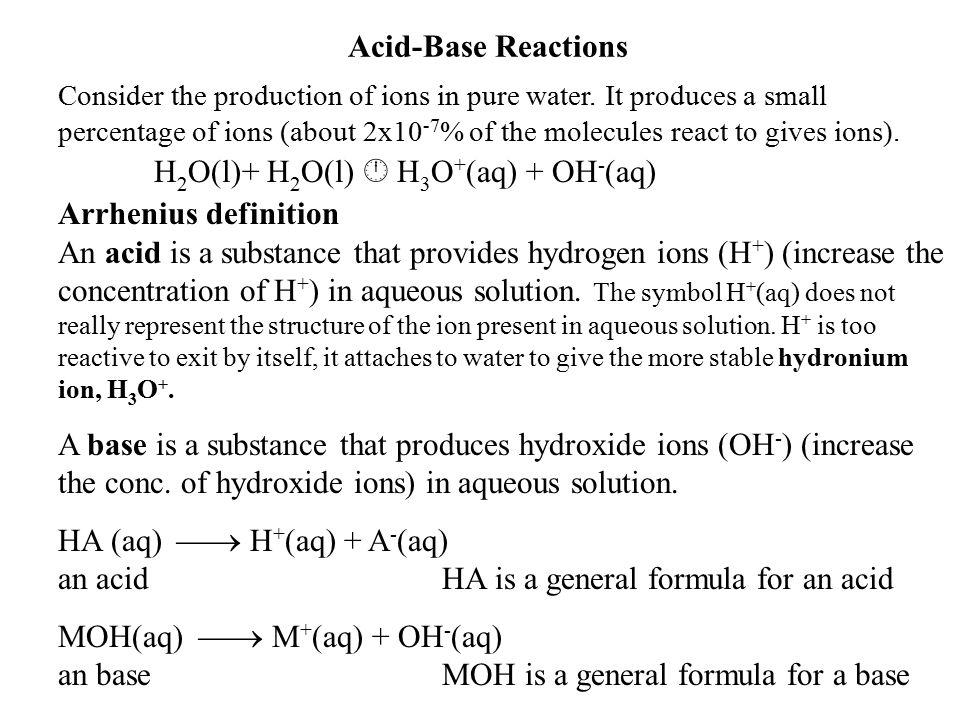 H2O(l)+ H2O(l)  H3O+(aq) + OH-(aq) Arrhenius definition