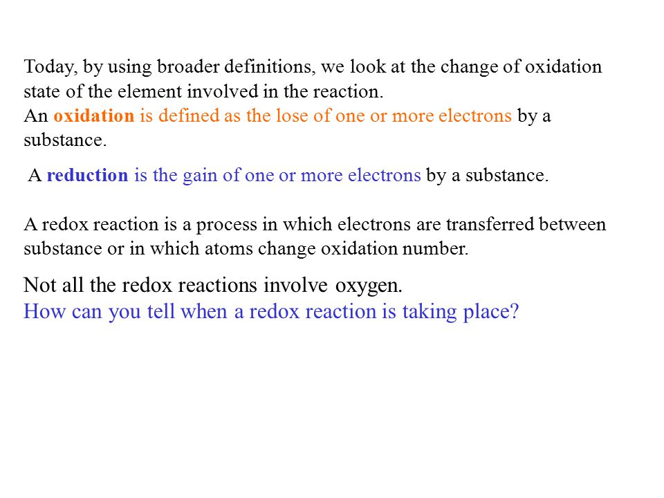 Not all the redox reactions involve oxygen.