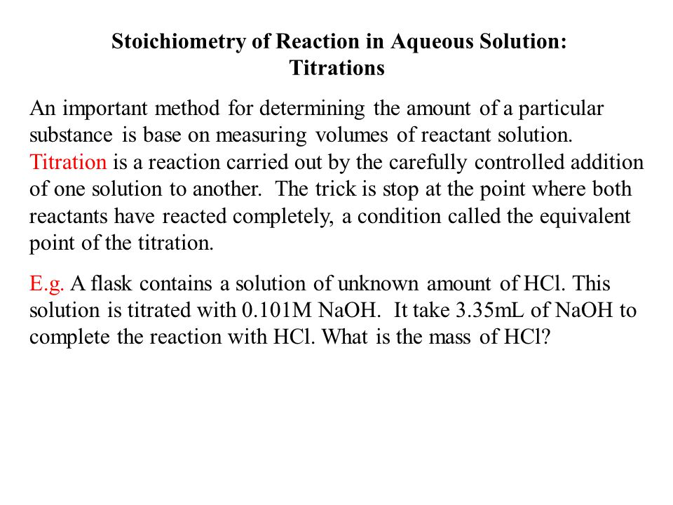 Stoichiometry of Reaction in Aqueous Solution: Titrations
