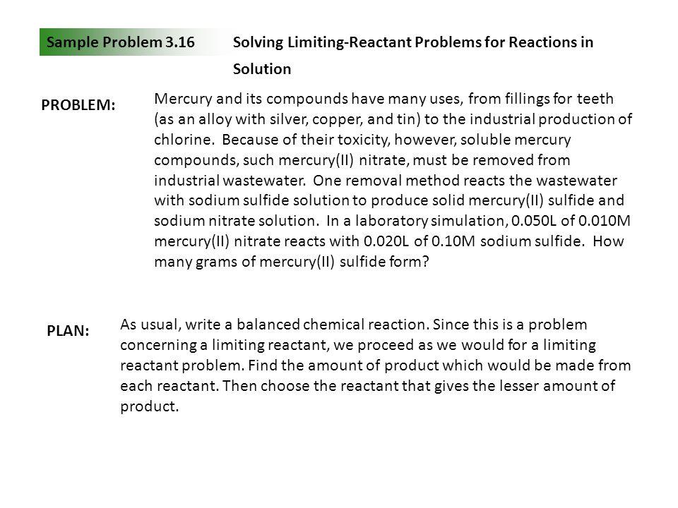 Sample Problem 3.16 Solving Limiting-Reactant Problems for Reactions in Solution. PROBLEM: