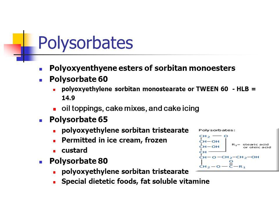Polysorbates Polyoxyenthyene esters of sorbitan monoesters