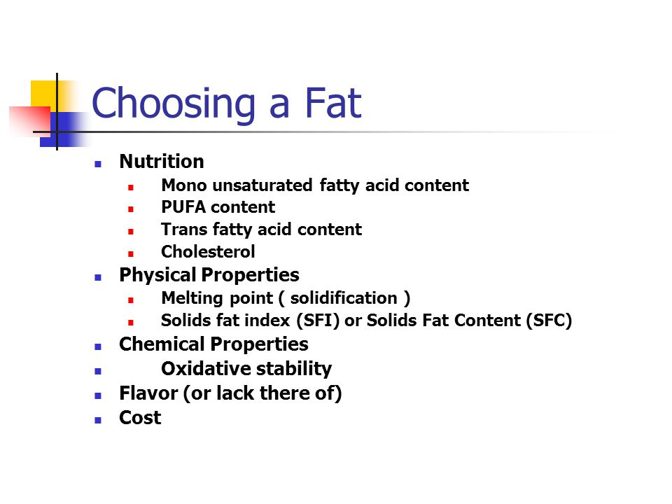 Choosing a Fat Nutrition Physical Properties Chemical Properties