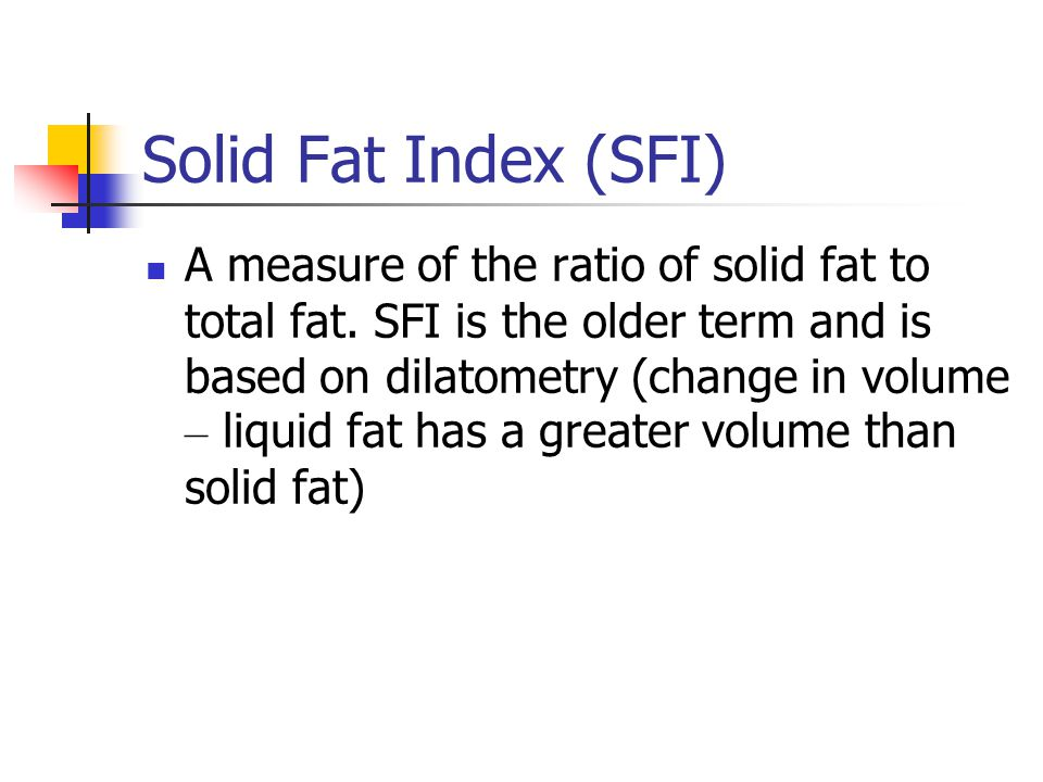 Solid Fat Index (SFI)