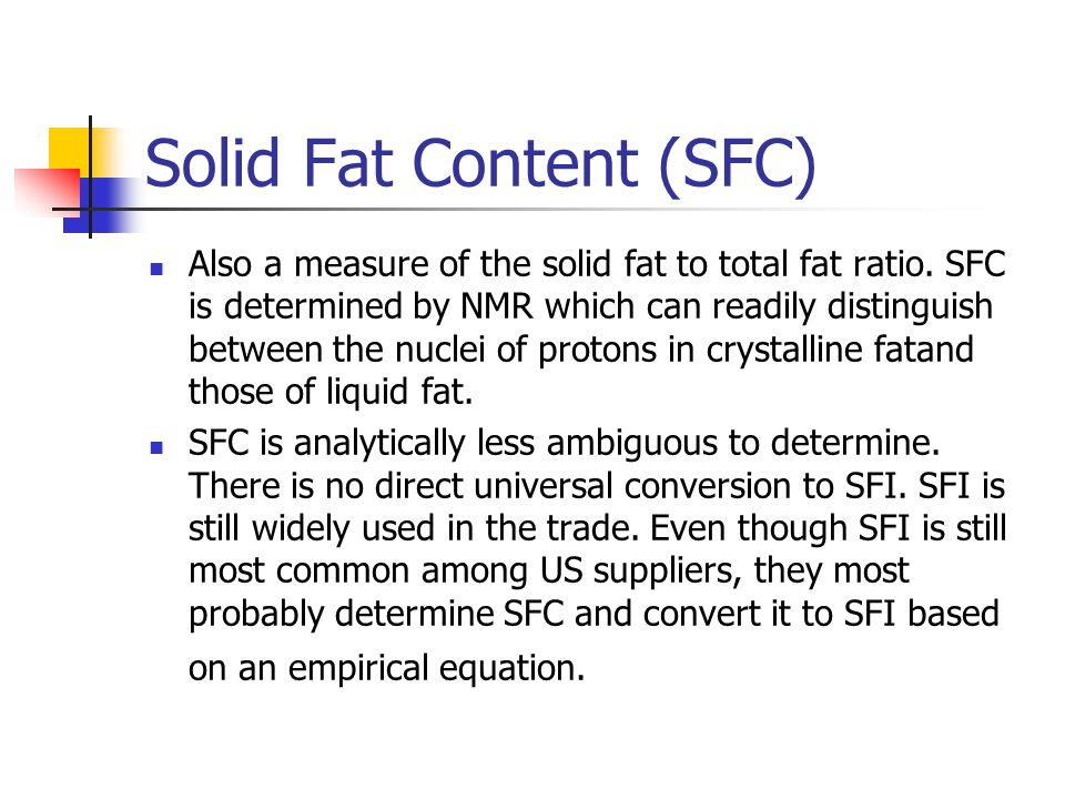 Solid Fat Content (SFC)