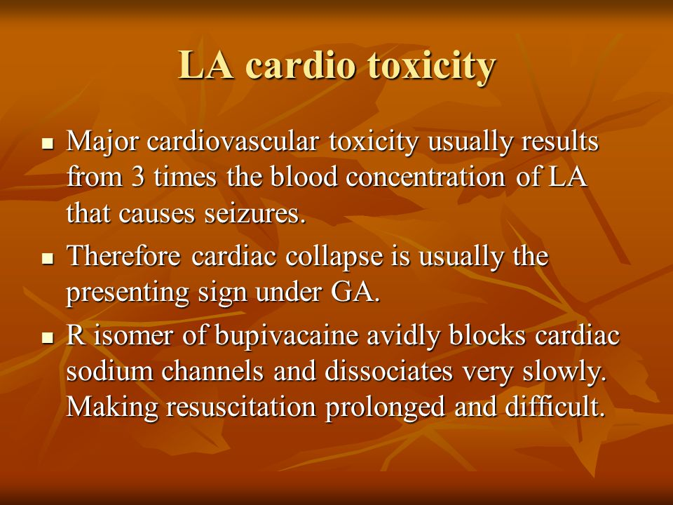 LA cardio toxicity Major cardiovascular toxicity usually results from 3 times the blood concentration of LA that causes seizures.
