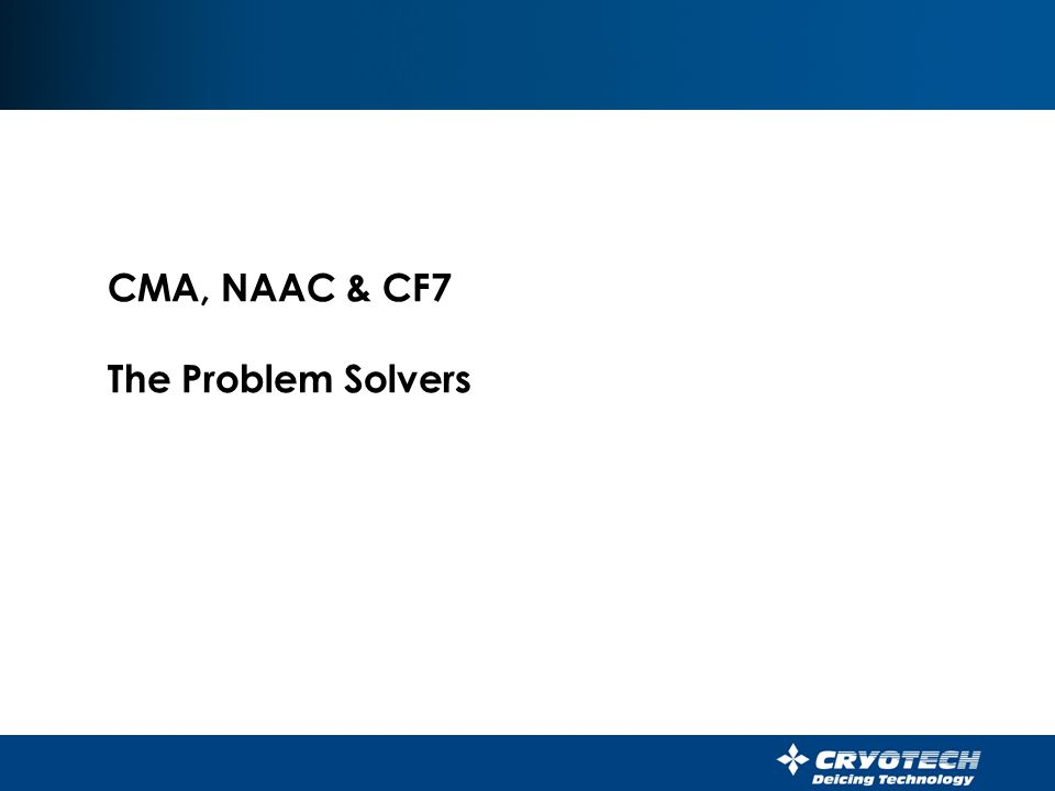CMA, NAAC & CF7 The Problem Solvers