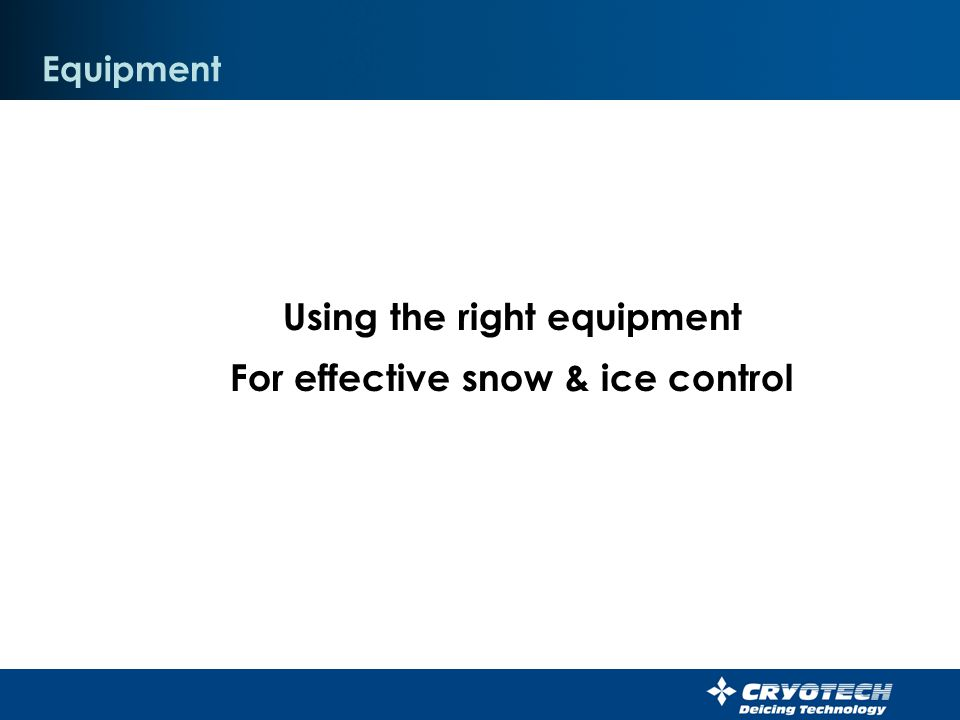 Using the right equipment For effective snow & ice control