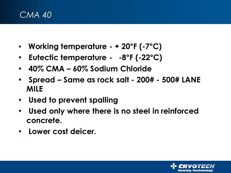 CMA 40 Eutectic temperature - -8°F (-22°C)