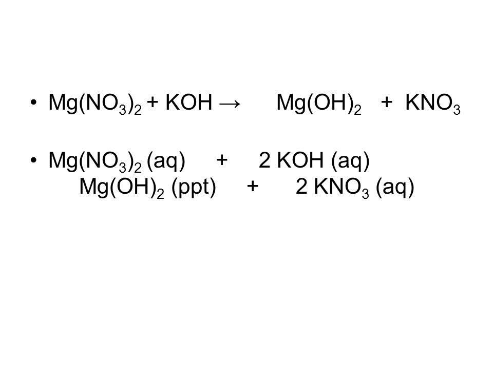 Mg(NO3)2 + KOH → Mg(OH)2 + KNO3