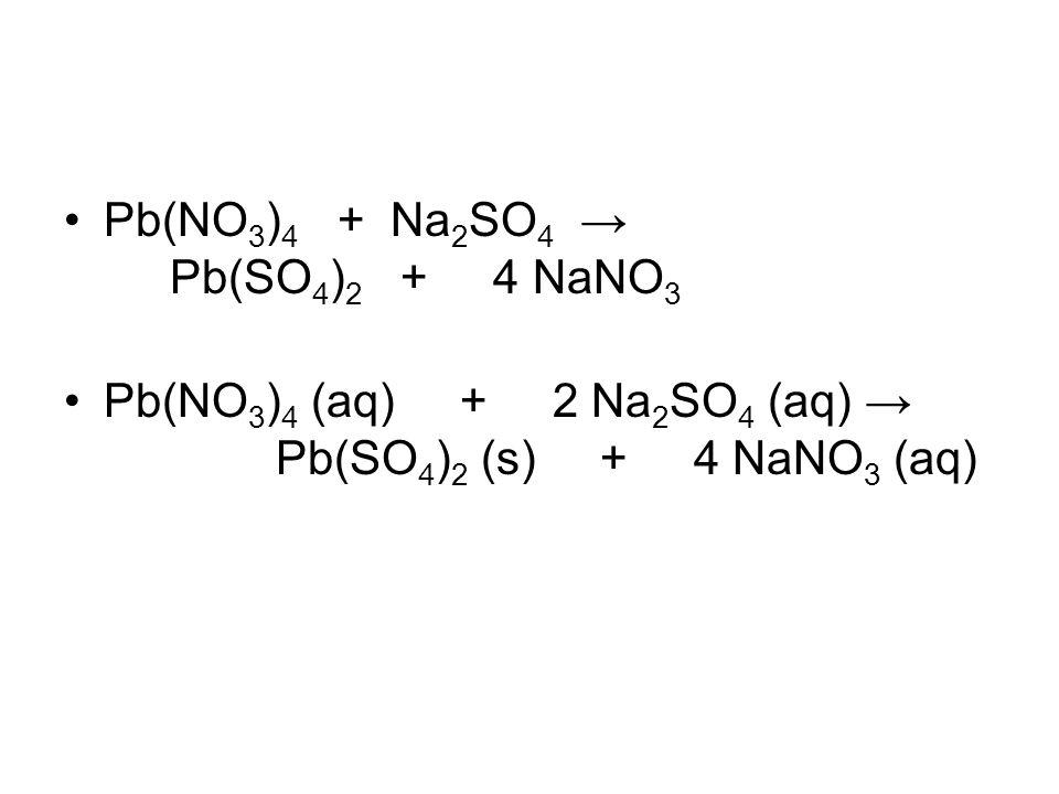 Pb(NO3)4 + Na2SO4 → Pb(SO4)2 + 4 NaNO3