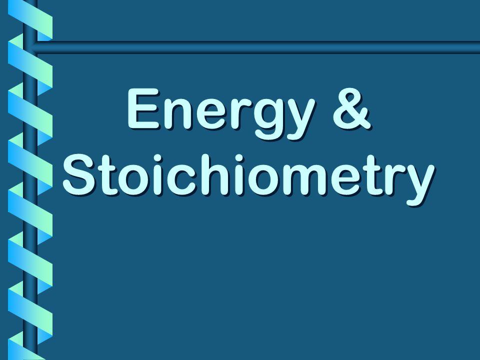 Energy & Stoichiometry
