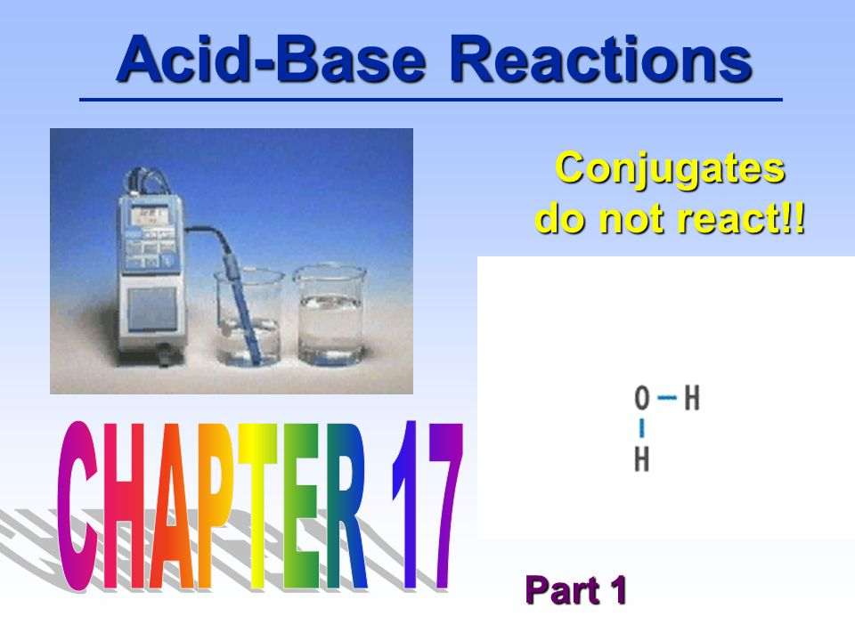 Conjugates do not react!!