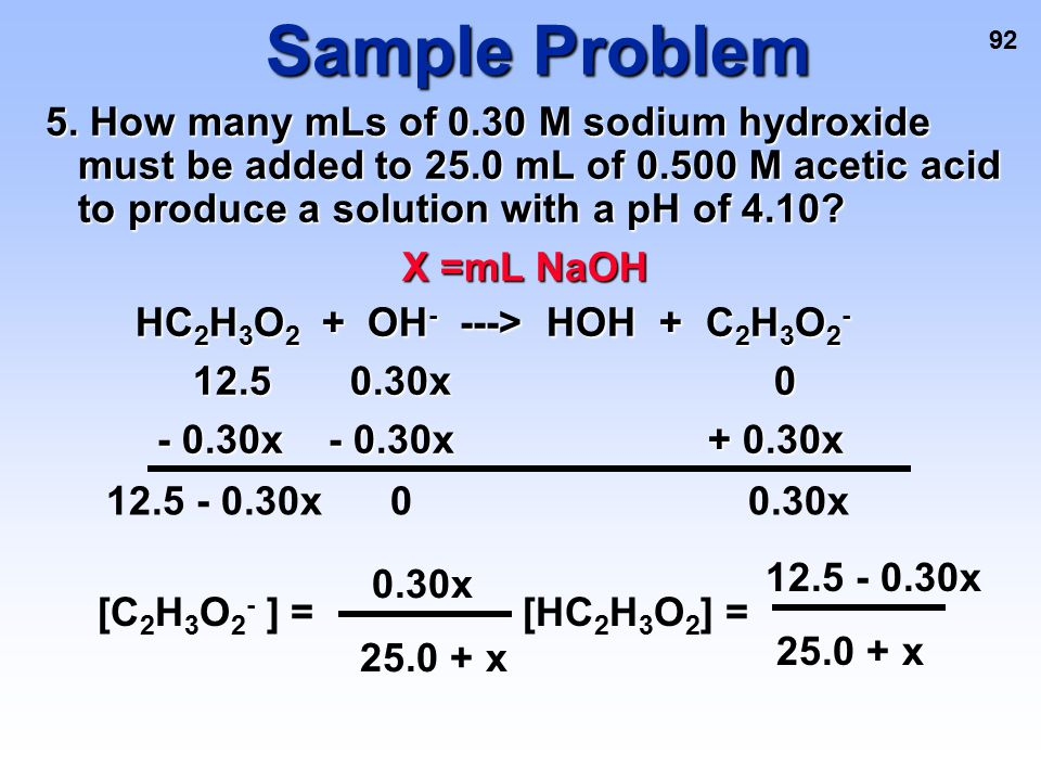 Sample Problem HC2H3O2 + OH- ---> HOH + C2H3O2-
