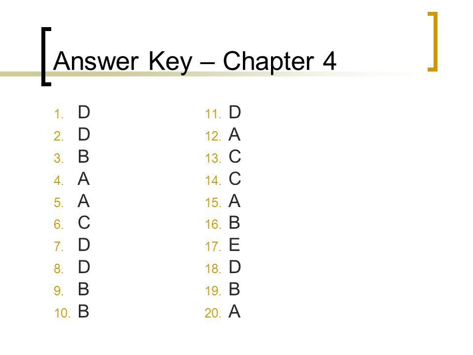 Answer Key – Chapter 4 D B A C D A C B E