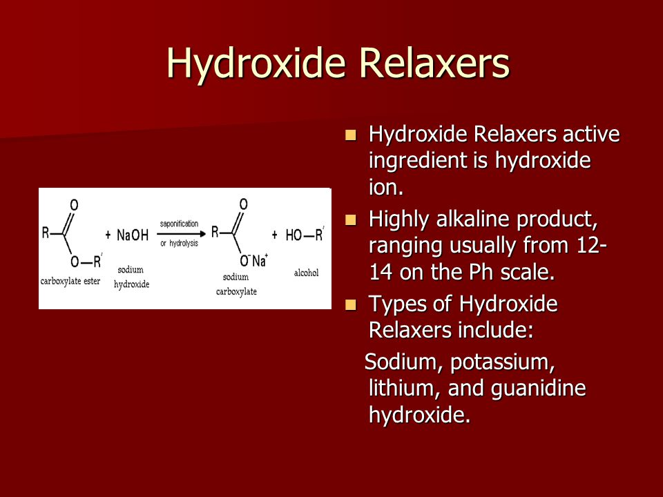 Hydroxide Relaxers Hydroxide Relaxers active ingredient is hydroxide ion. Highly alkaline product, ranging usually from 12-14 on the Ph scale.