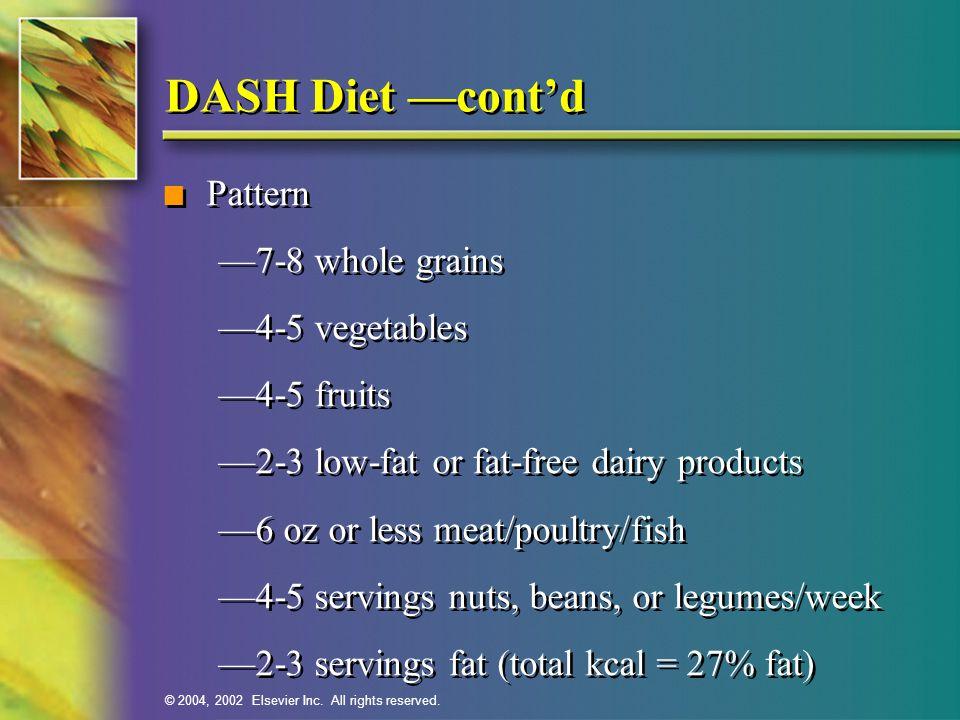DASH Diet —cont'd Pattern —7-8 whole grains —4-5 vegetables