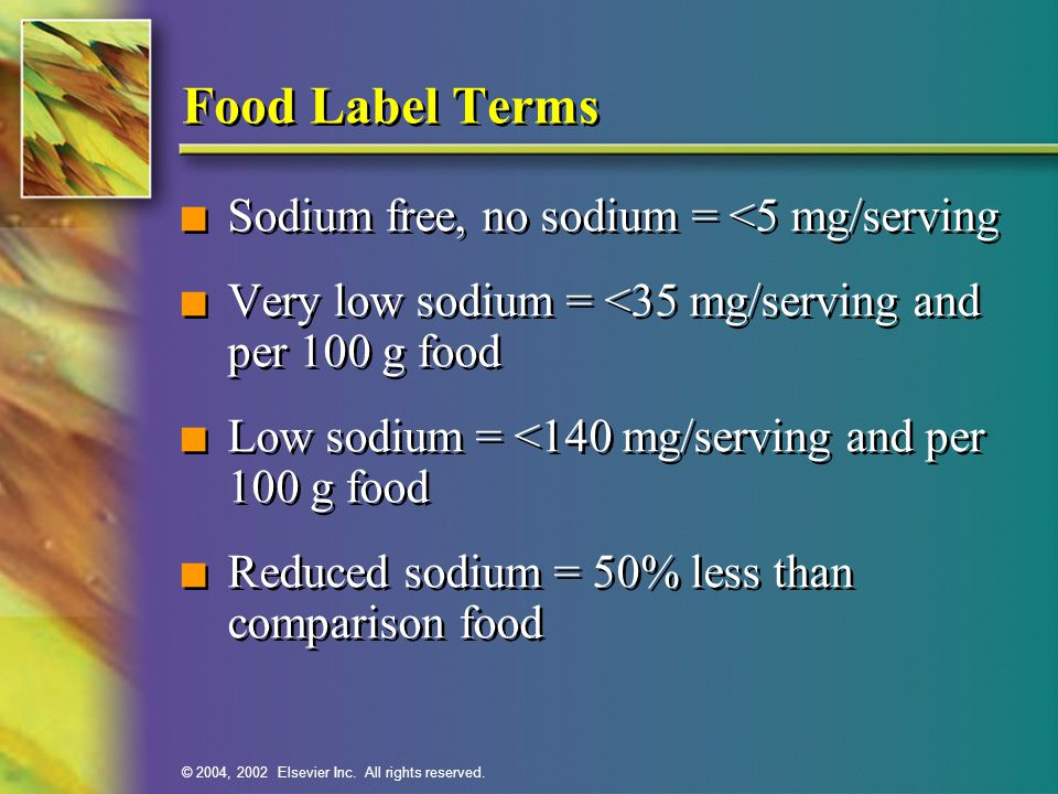 Food Label Terms Sodium free, no sodium = <5 mg/serving