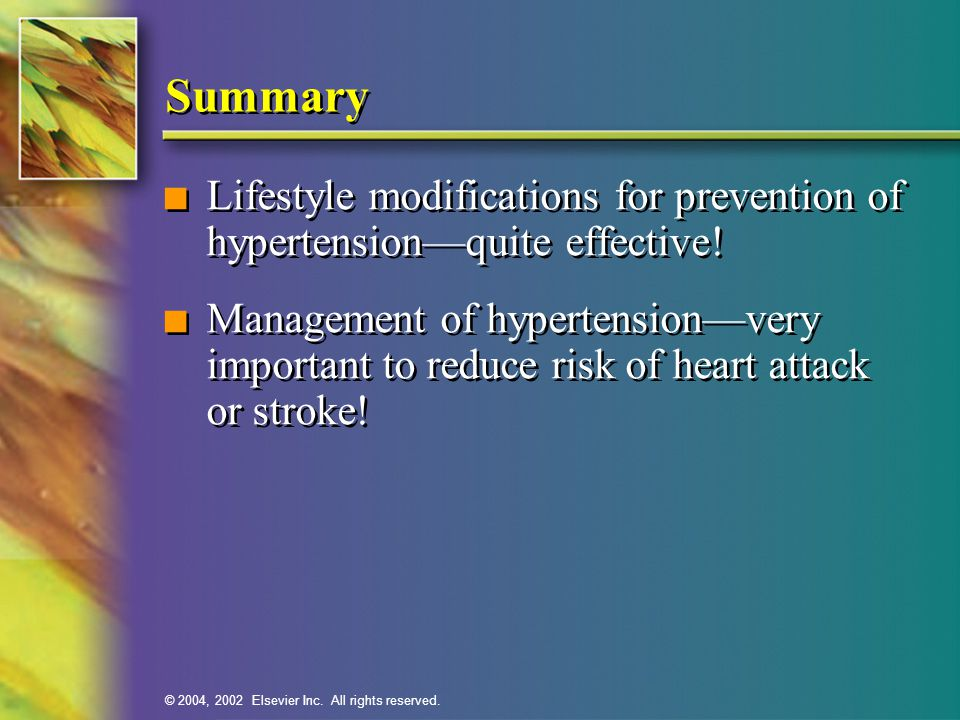 Summary Lifestyle modifications for prevention of hypertension—quite effective!