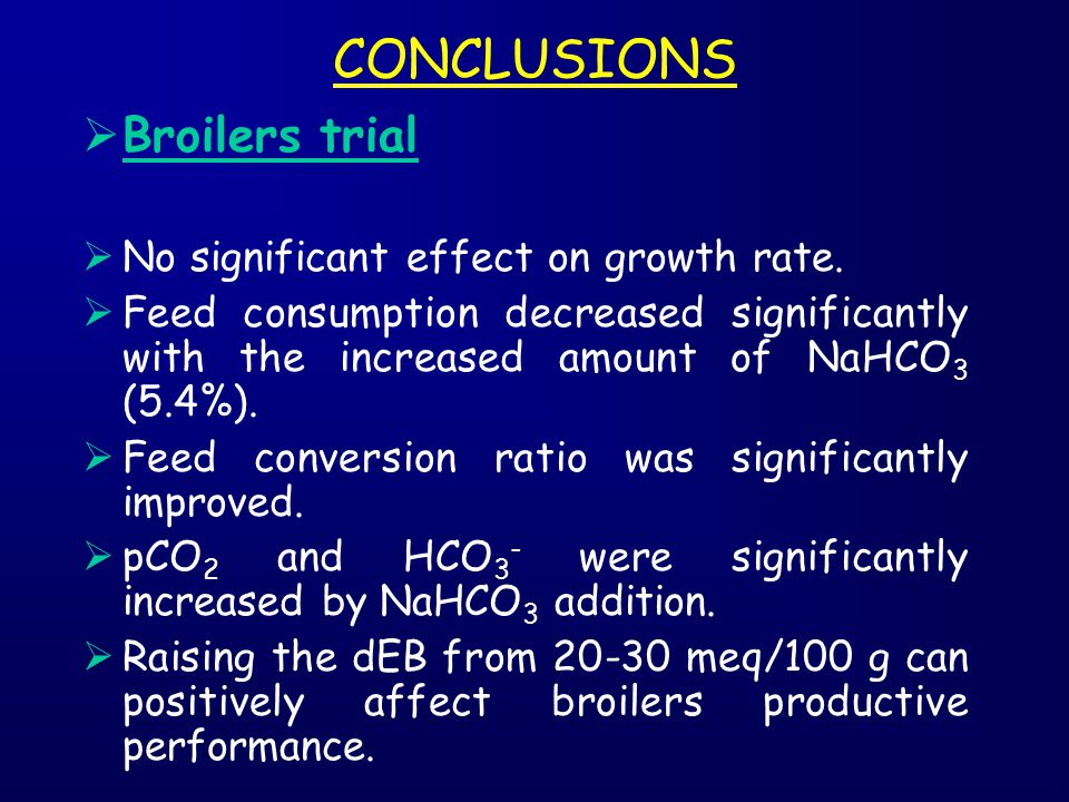 CONCLUSIONS Broilers trial No significant effect on growth rate.