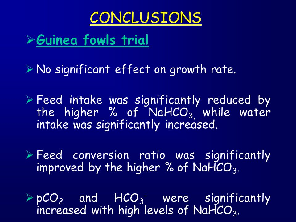 CONCLUSIONS Guinea fowls trial No significant effect on growth rate.