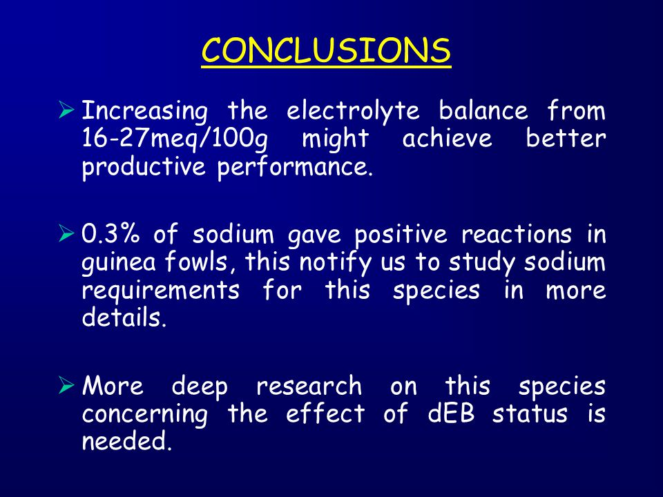 CONCLUSIONS Increasing the electrolyte balance from 16-27meq/100g might achieve better productive performance.