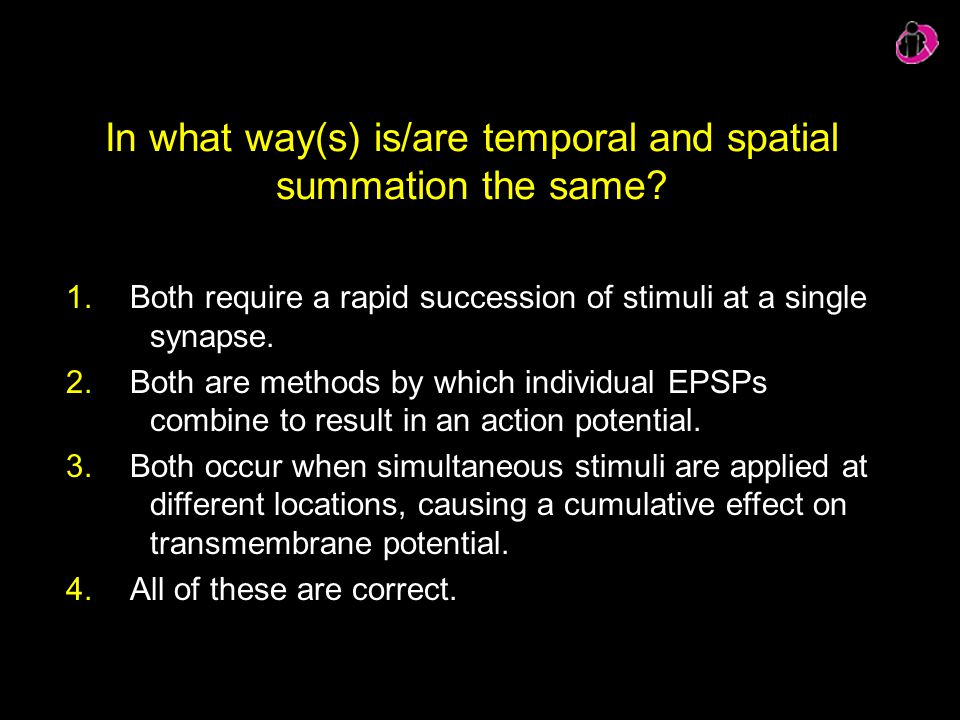 In what way(s) is/are temporal and spatial summation the same