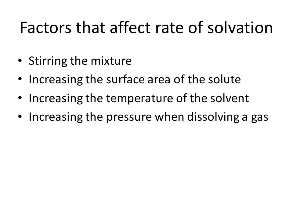 Factors that affect rate of solvation