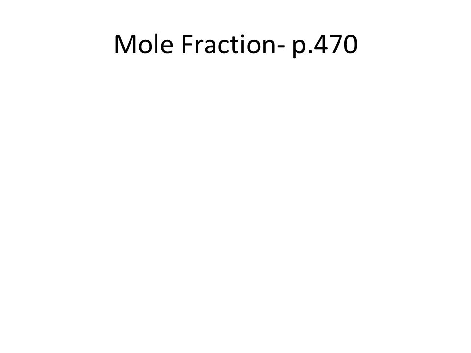 Mole Fraction- p.470