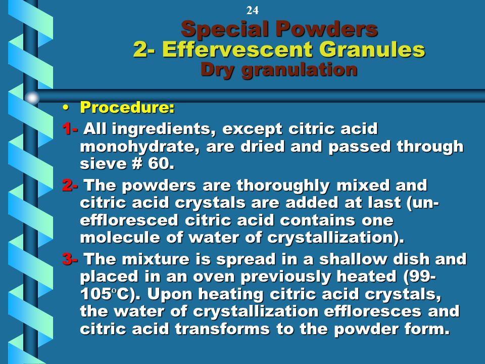 Special Powders 2- Effervescent Granules Dry granulation