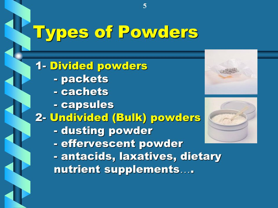 Types of Powders 1- Divided powders - packets - cachets - capsules
