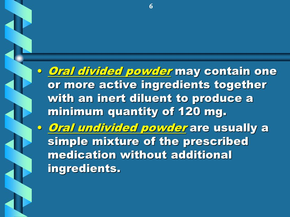 Oral divided powder may contain one or more active ingredients together with an inert diluent to produce a minimum quantity of 120 mg.