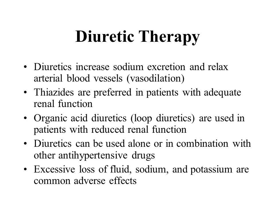 Diuretic Therapy Diuretics increase sodium excretion and relax arterial blood vessels (vasodilation)