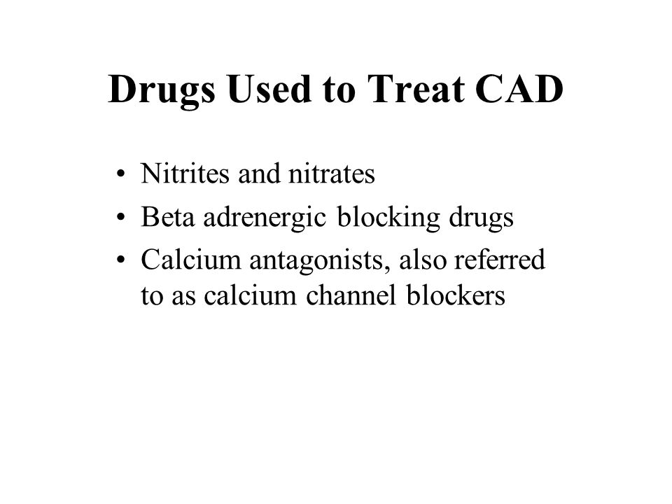 Drugs Used to Treat CAD Nitrites and nitrates
