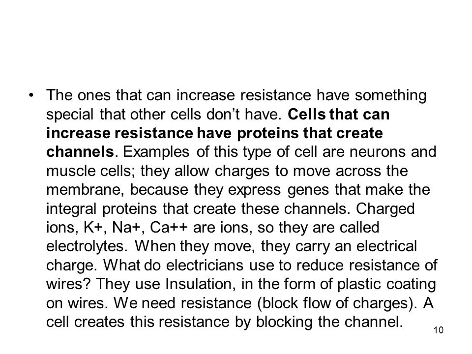 The ones that can increase resistance have something special that other cells don't have.