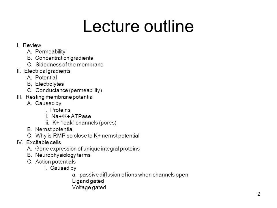 Lecture outline I. Review A. Permeability B. Concentration gradients