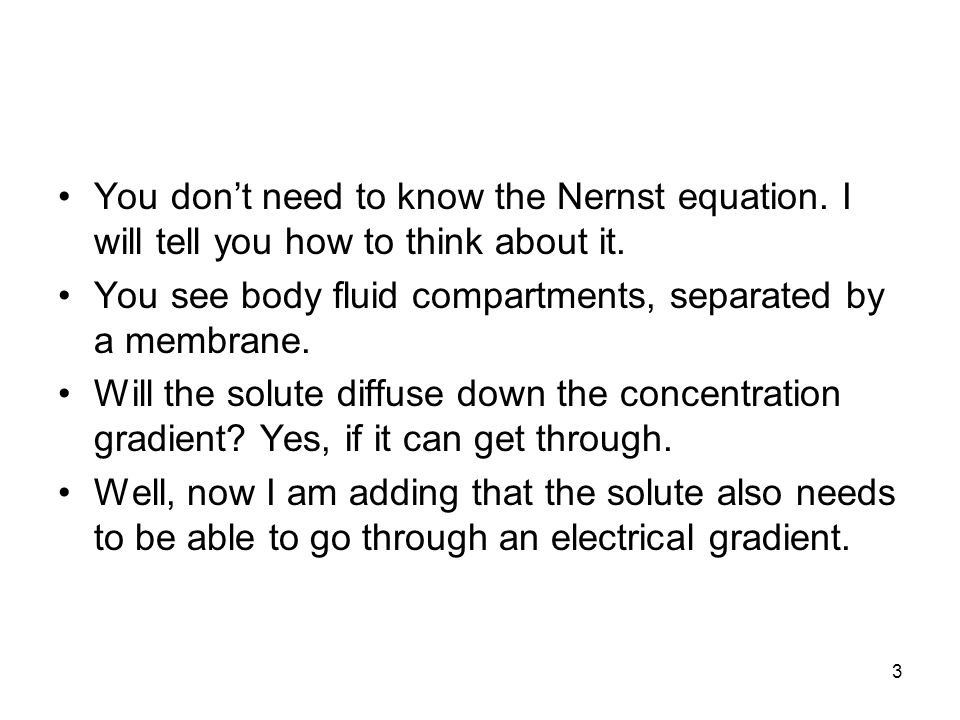 You don't need to know the Nernst equation