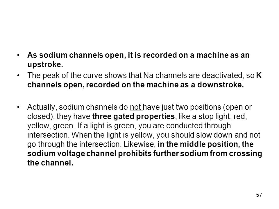 As sodium channels open, it is recorded on a machine as an upstroke.