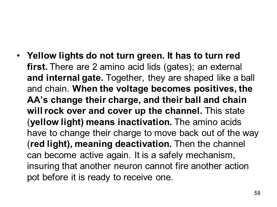 Yellow lights do not turn green. It has to turn red first