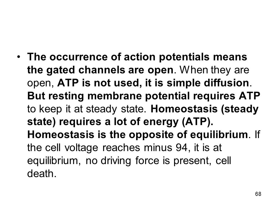 The occurrence of action potentials means the gated channels are open