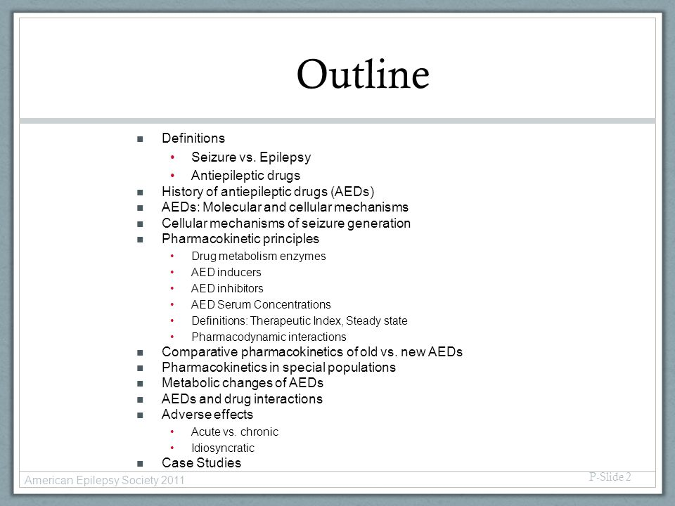 Outline Definitions Seizure vs. Epilepsy Antiepileptic drugs