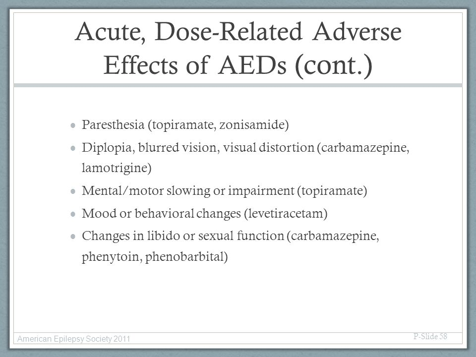 Acute, Dose-Related Adverse Effects of AEDs (cont.)